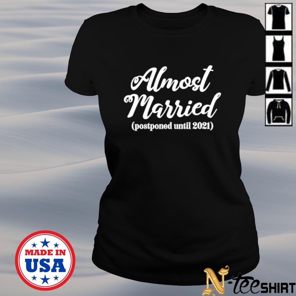 Almost married postponed until 2021 s ladies-tee
