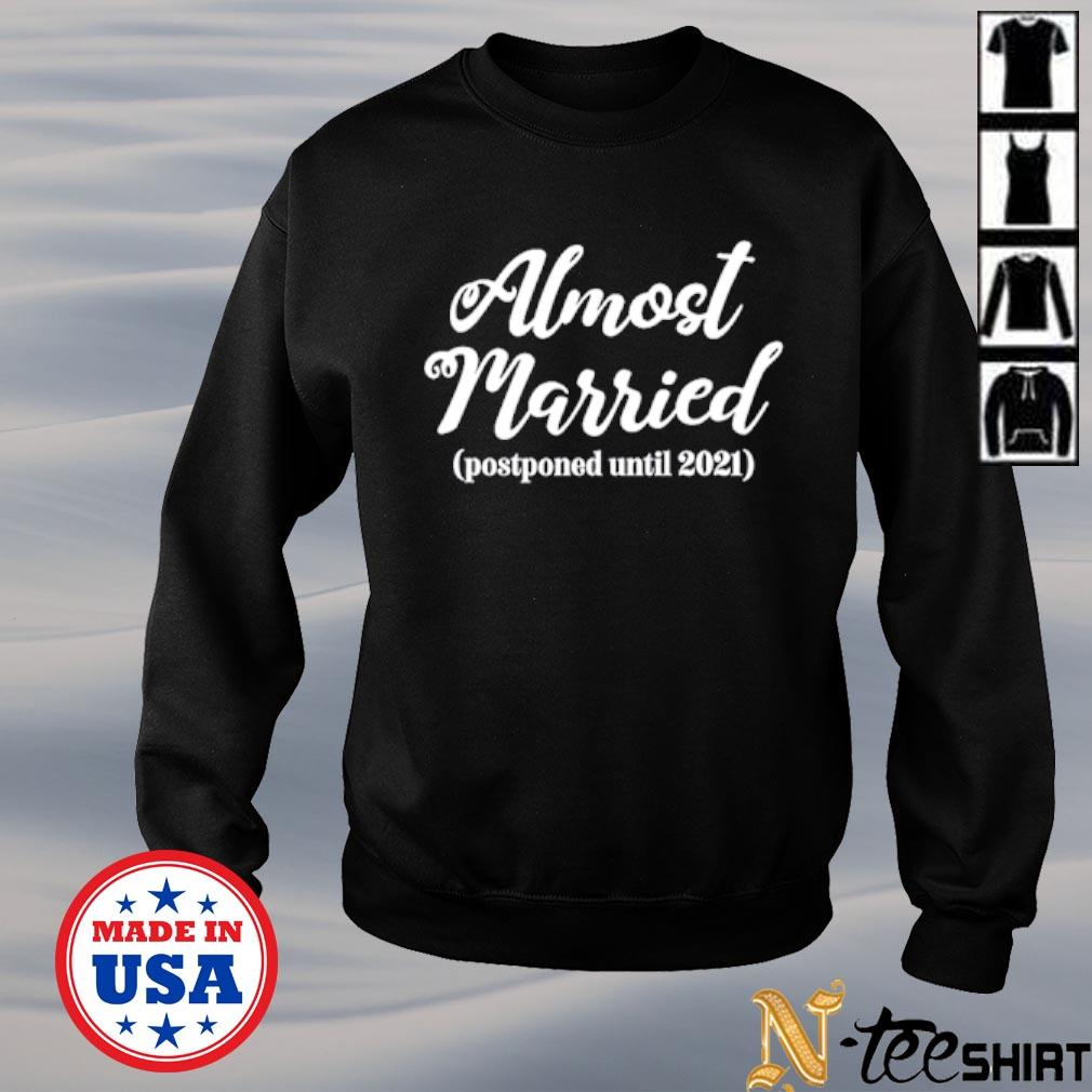 Almost married postponed until 2021 s sweater