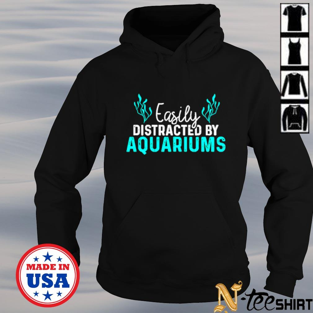 Easily distracted by aquariums s hoodie