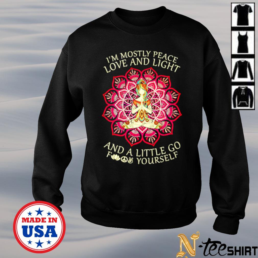 I'm mostly peace love and light and a little go fuck yourself yoga girl s sweater