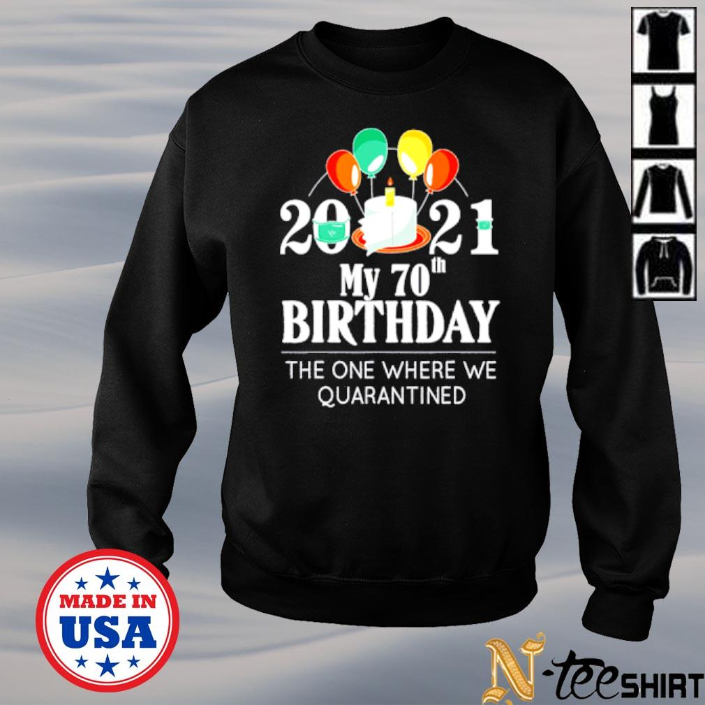 My 70th Birthday the one where we quarantined 2021 s sweater