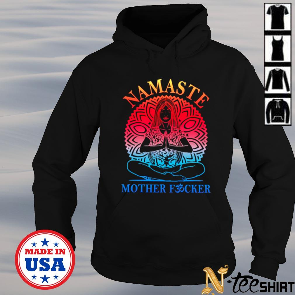 Namaste mother fucker Yoga s hoodie