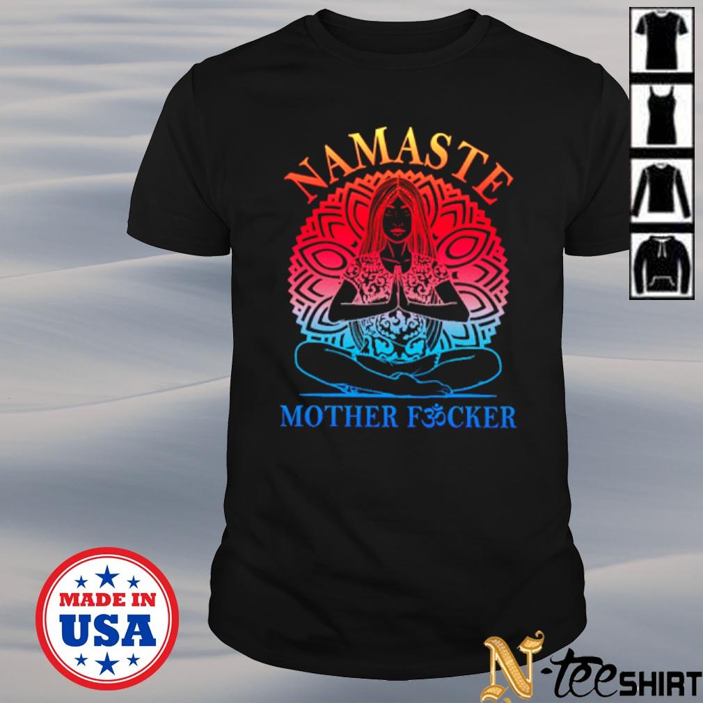 Namaste mother fucker Yoga shirt