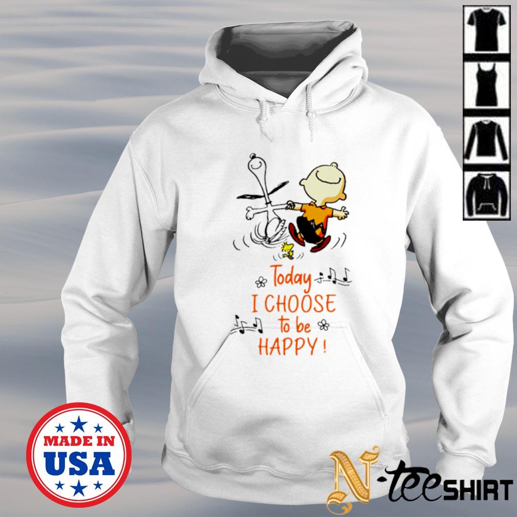Snoopy Charlie Browns and Woodstock today I choose to be happy s hoodie