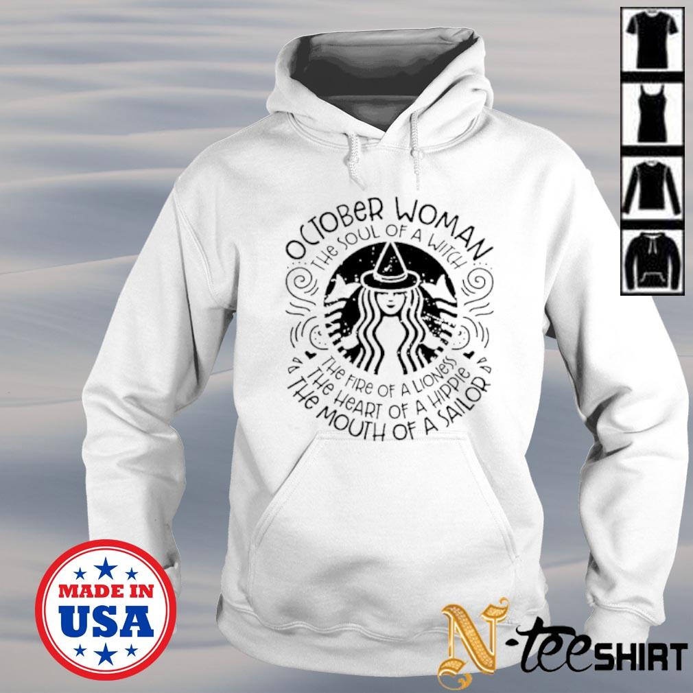 Starbucks october woman the soul of a witch the fire of a lioness the heart of a hippie the mouth of a sailor s hoodie