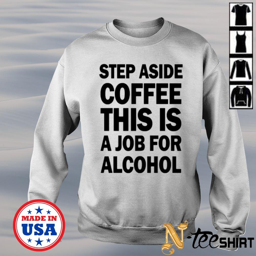 Step aside coffee this is a job for alcohol sweater