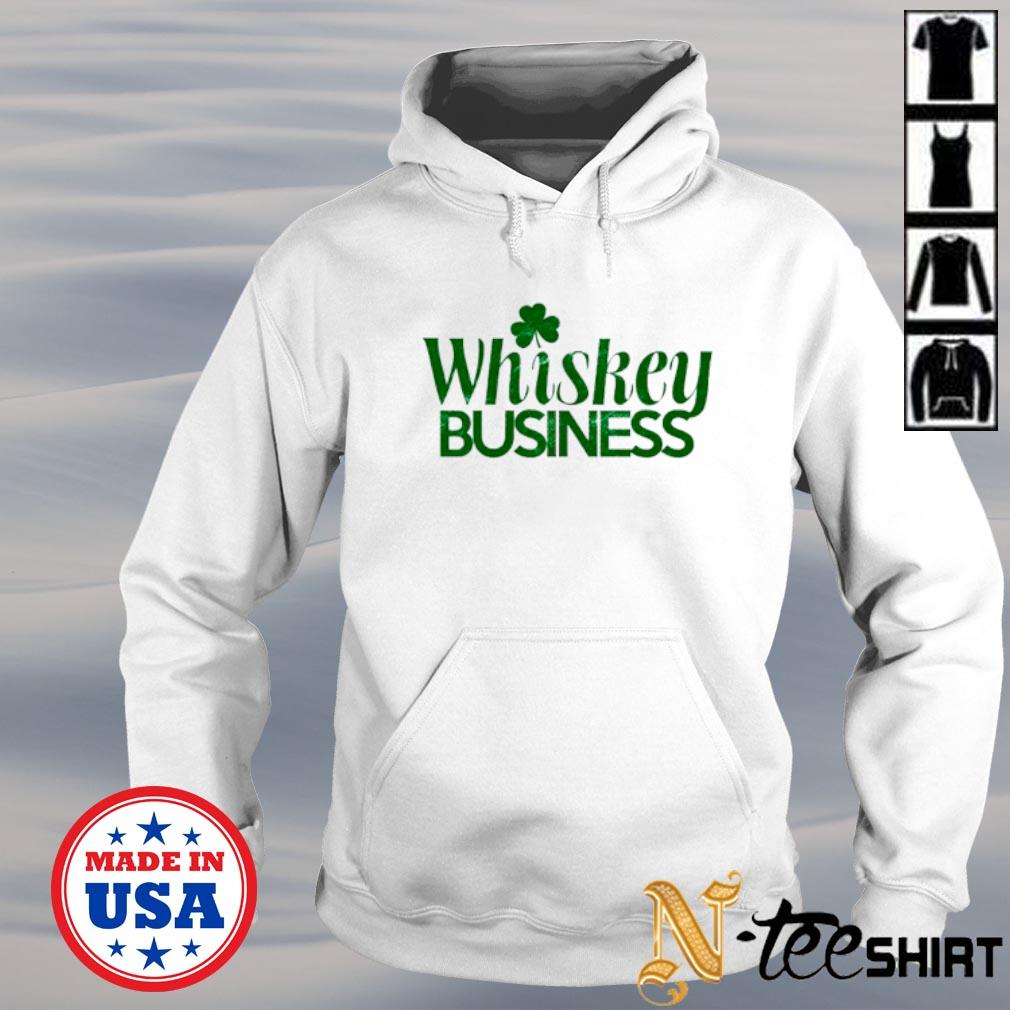 Whiskey Business St. Patricks Day hoodie