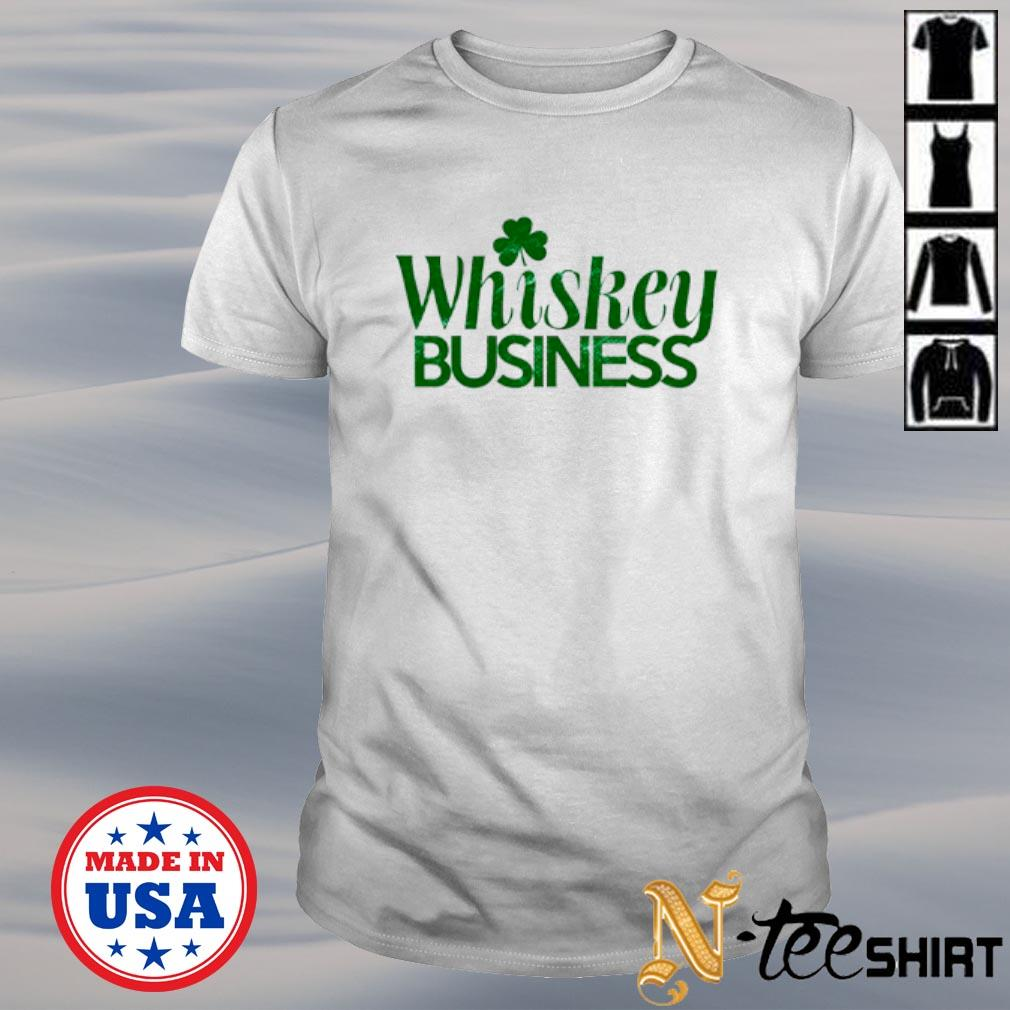 Whiskey Business St. Patricks Day shirt