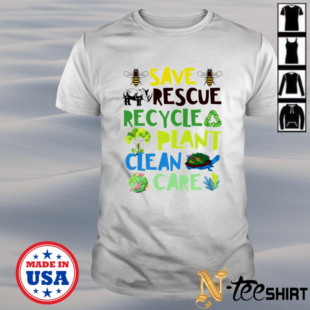 Save rescue recycle plant clean care shirt