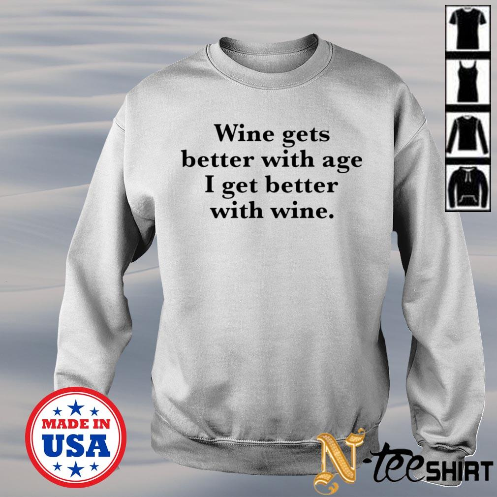 Wine gets better with age I get better with wine sweater
