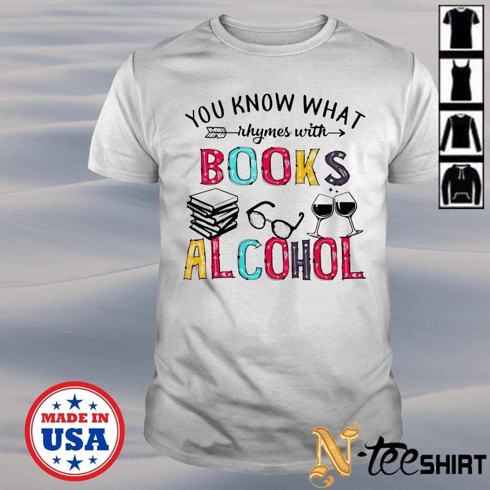 You know what rhymes with books alcohol shirt