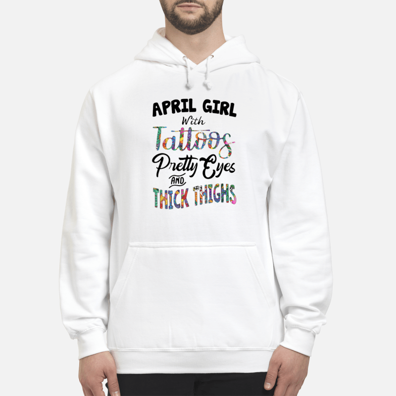 April girl with Tattoos pretty eyes and thick thighs Hoodie