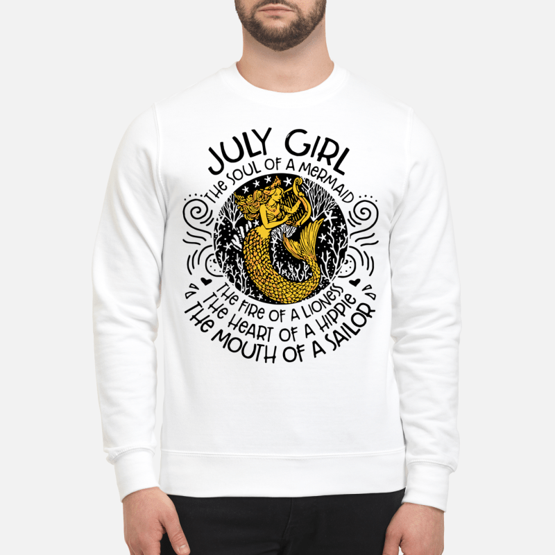 July girl the soul of a mermaid the fire of a lioness July girl the soul of a mermaid the fire of a lioness Sweater