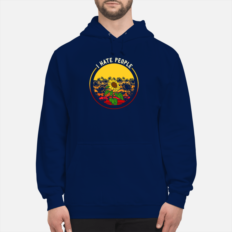 Sunflower I hate people sunset Hoodie