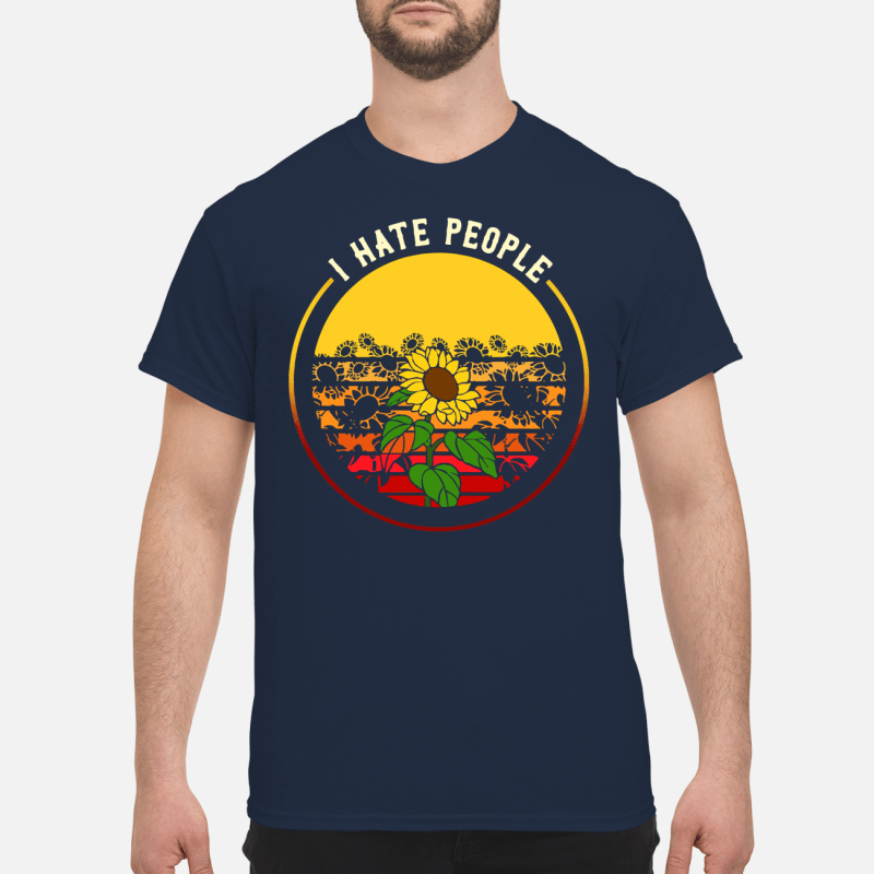 Sunflower I hate people sunset Shirt