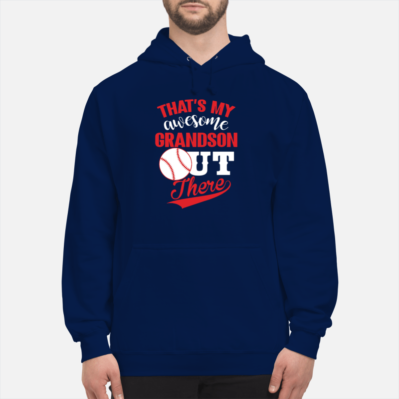 That's my awesome grandson out there baseball Hoodie