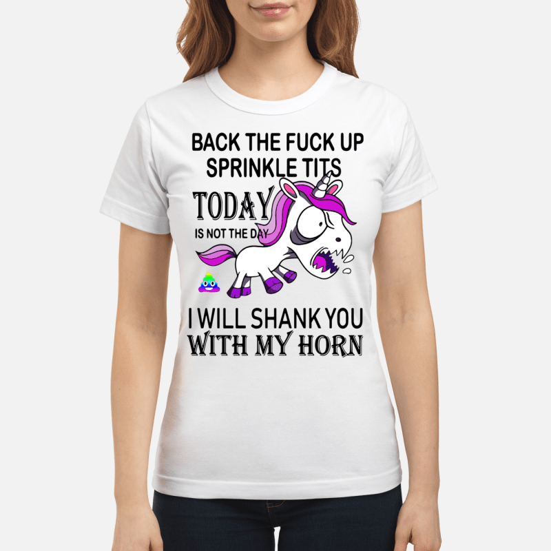 Unicorn Back the fuck up sprinkle tits today is no the day Ladies tee