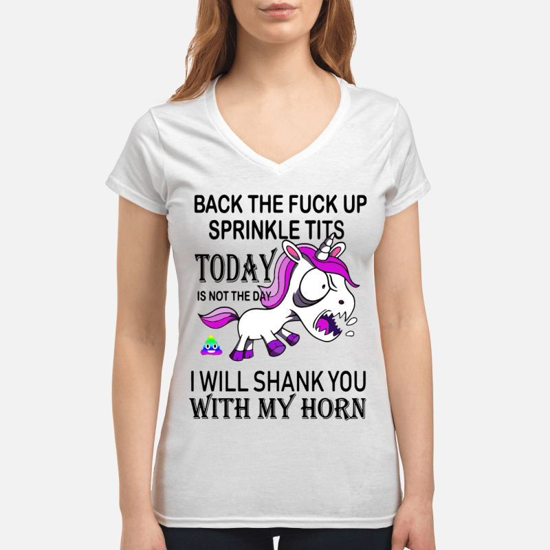 Unicorn Back the fuck up sprinkle tits today is no the day Shirt