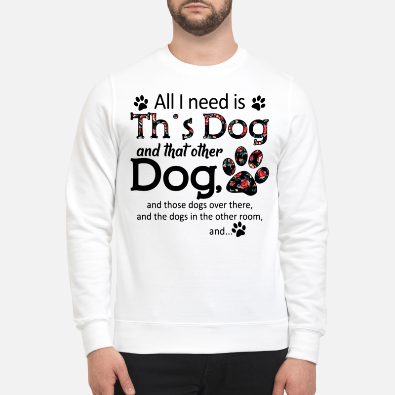 All I need is this Dog and that other Dog Sweater