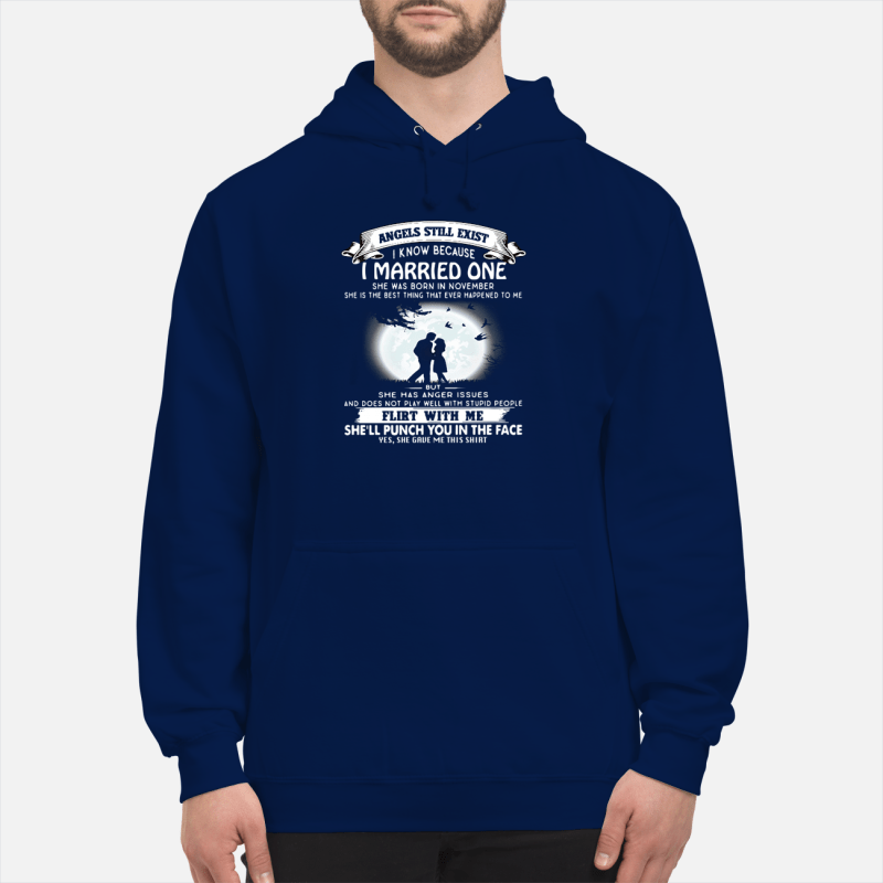 Angels still exits i know because I married one Hoodie