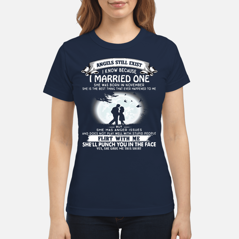 Angels still exits i know because I married one Ladies Tee