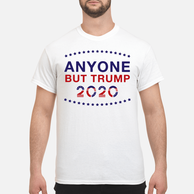 Anyone but Trump 2020 Shirt