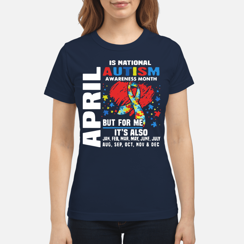 April is national autism awareness month Ladies Tee