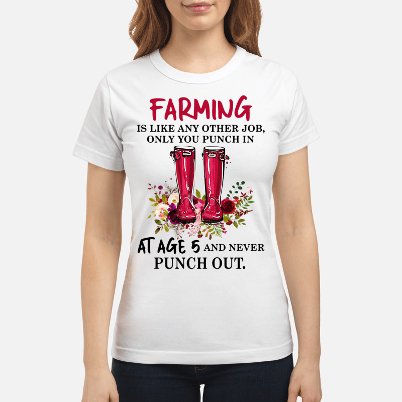 Boot flowers farming is like any other job only you punch Ladies Tee