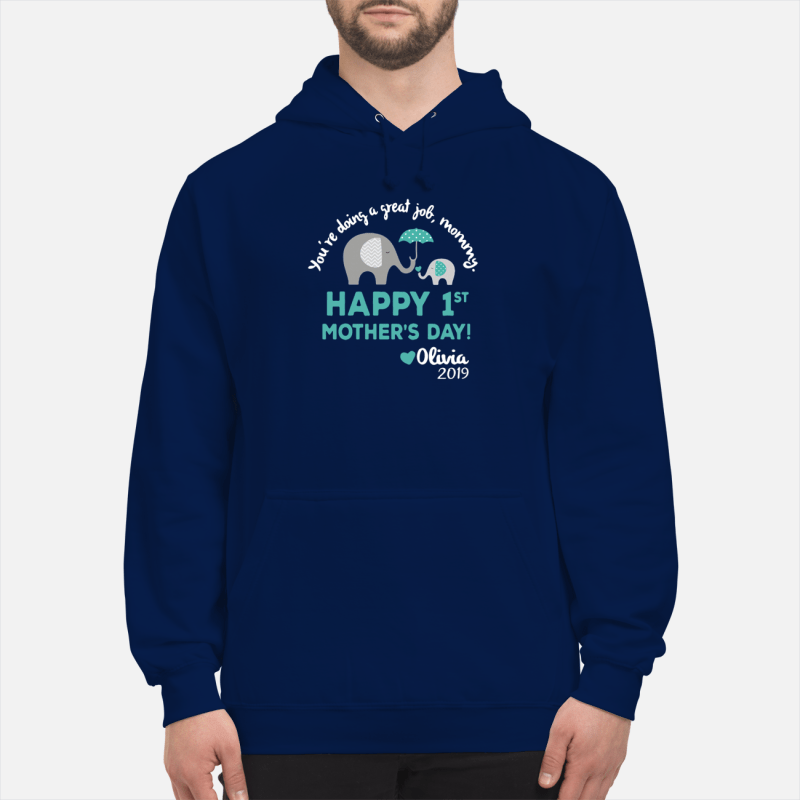Elephants you're doing a great job mommy happy Hoodie