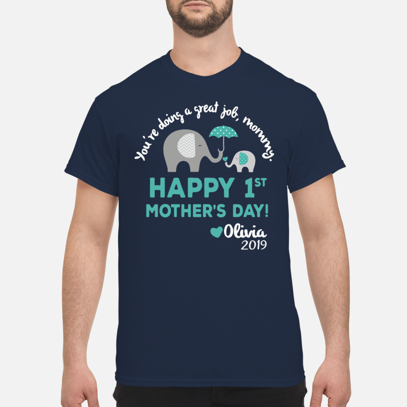 Elephants you're doing a great job mommy happy Shirt