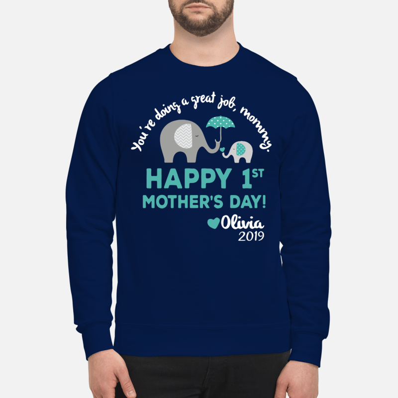 Elephants you're doing a great job mommy happy Sweater