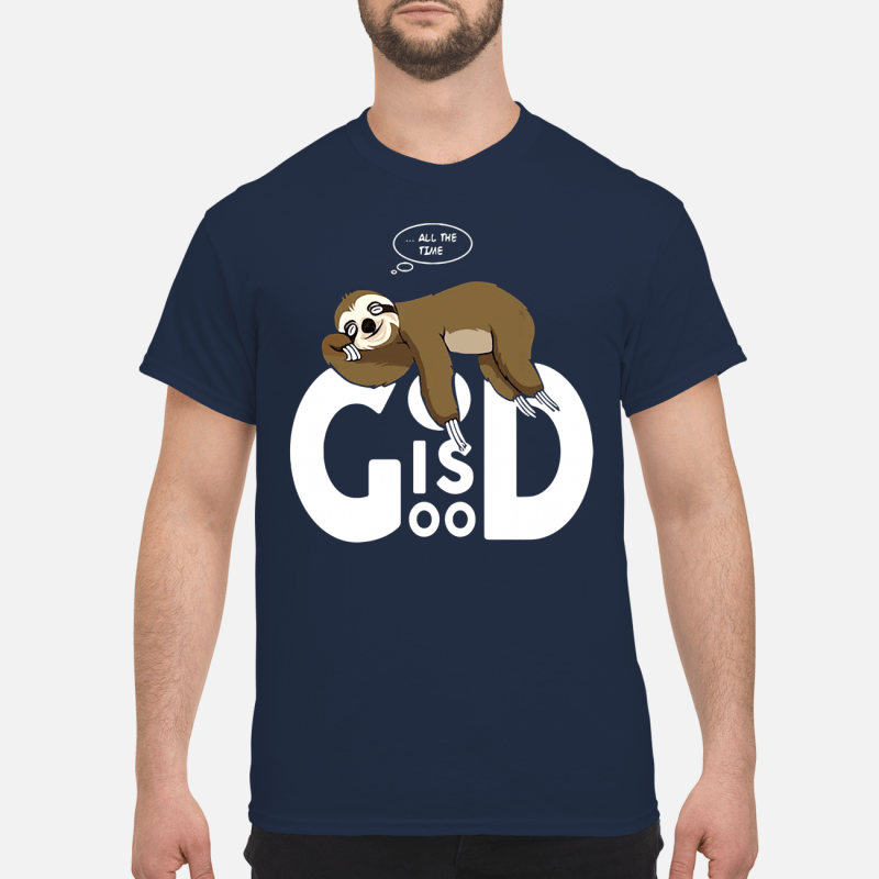 God Is Good Sloth Shirt