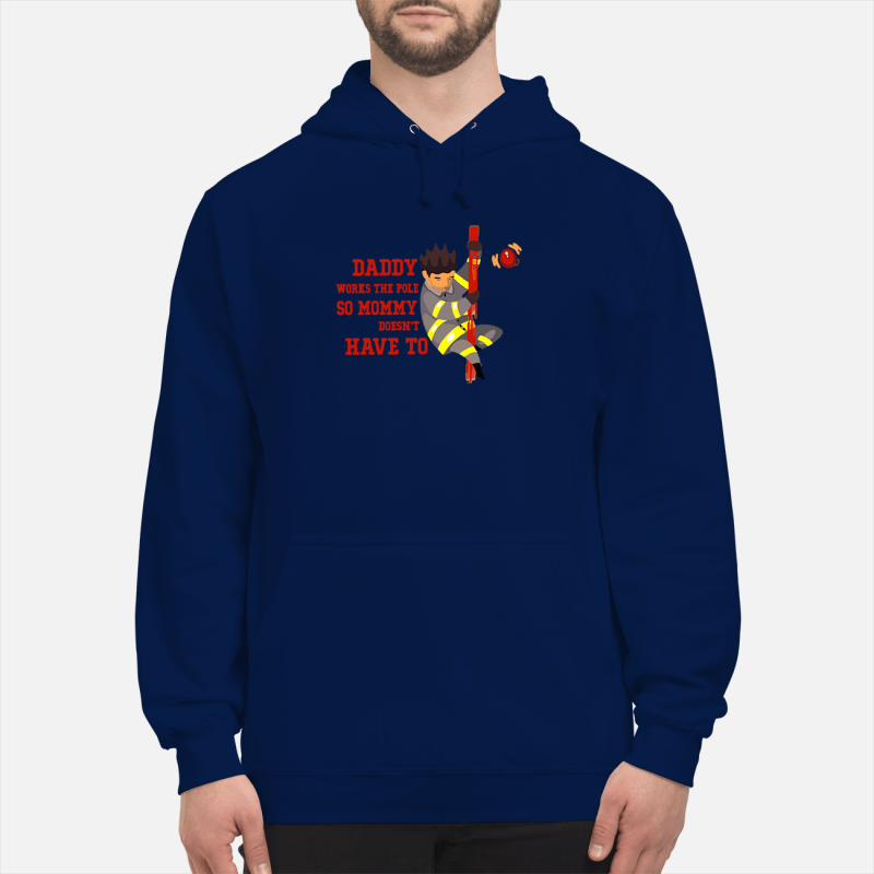 Lineman daddy firefighter dad works the pole so mommy Hoodie