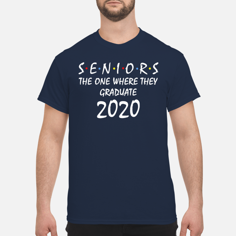 Seniors the one where they graduate 2020 Shirt