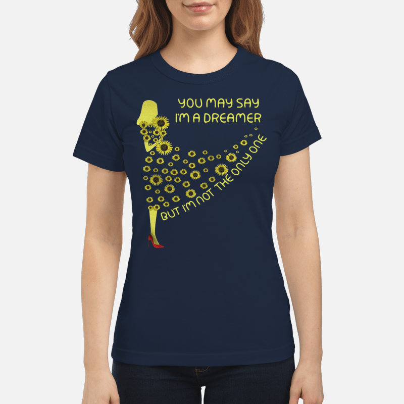 Sunflower Dress You May Say I'm A Dreamer Ladies Tee