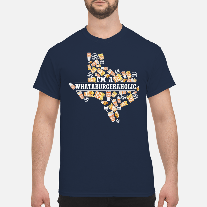 Texas Whataburger I'm a Whataburger aholic Shirt