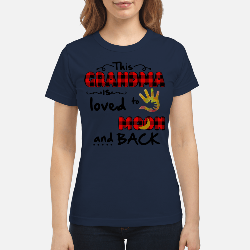 This Grandma is loved to the moon and back Ladies Tee
