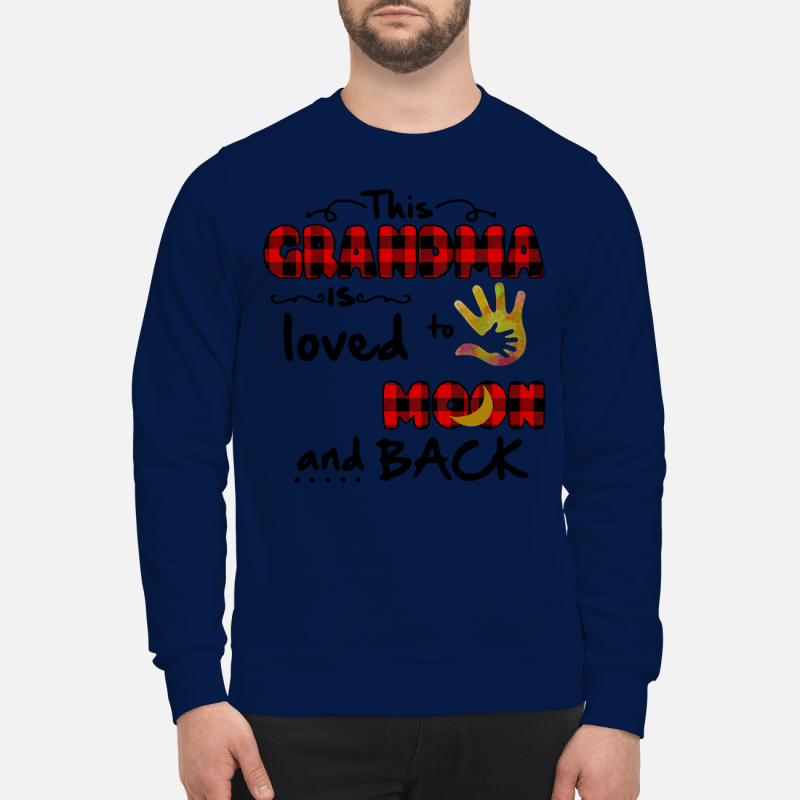 This Grandma is loved to the moon and back Sweater