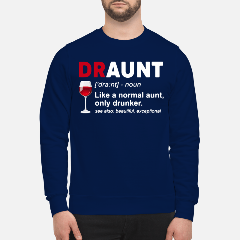 Wine lover draunt like a normal aunt only drunker see also Sweater