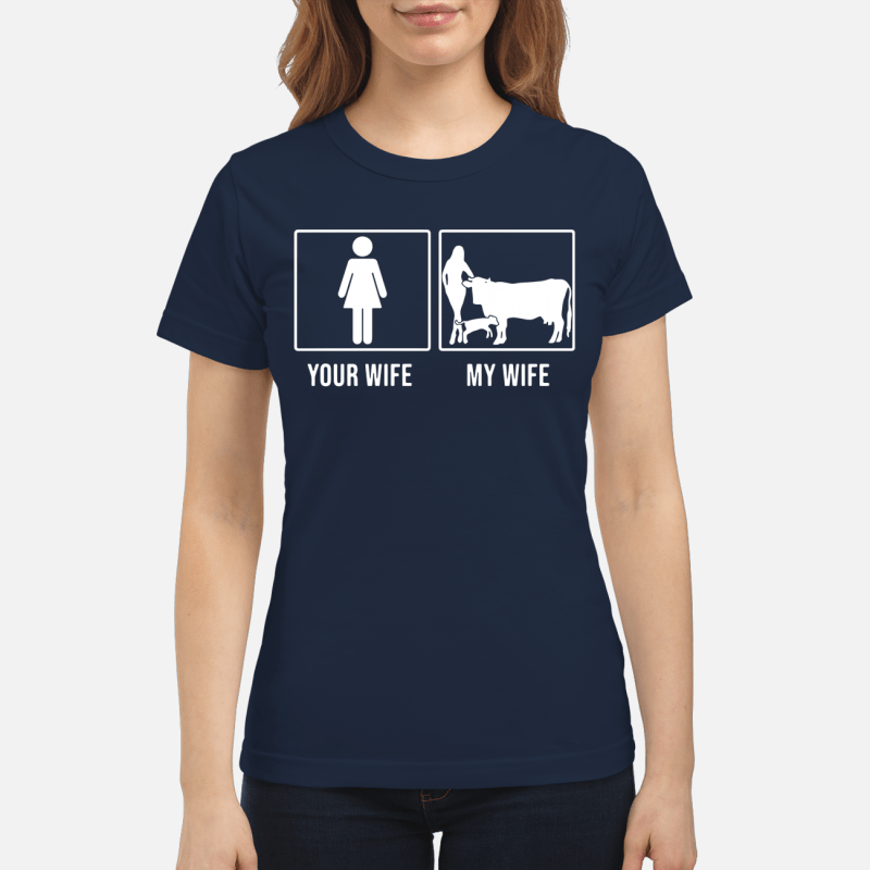 Your wife and my wife farmer cow Ladies Tee