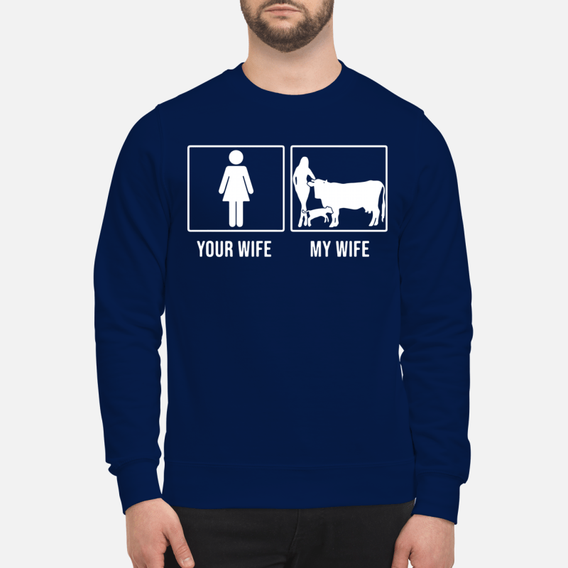 Your wife and my wife farmer cow Sweater