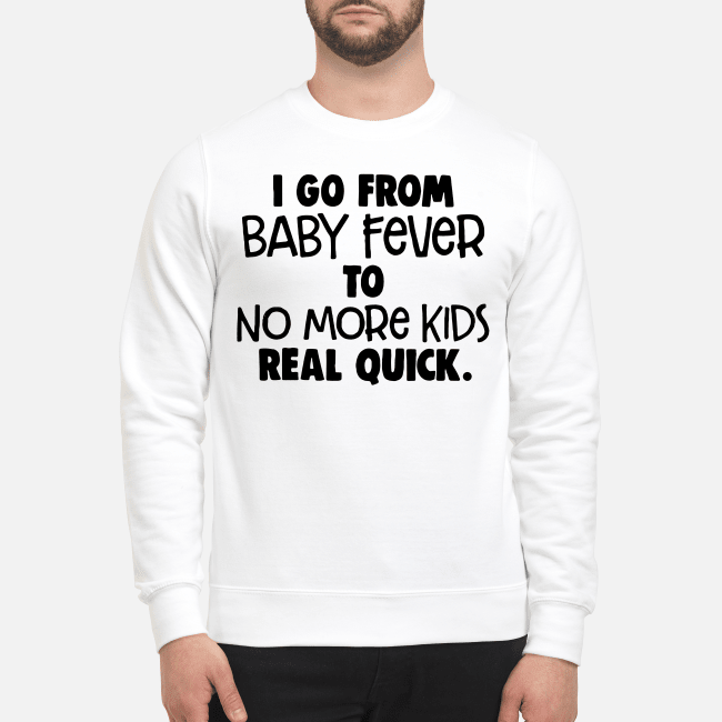 I go from baby fever to no more kids real quick Sweater