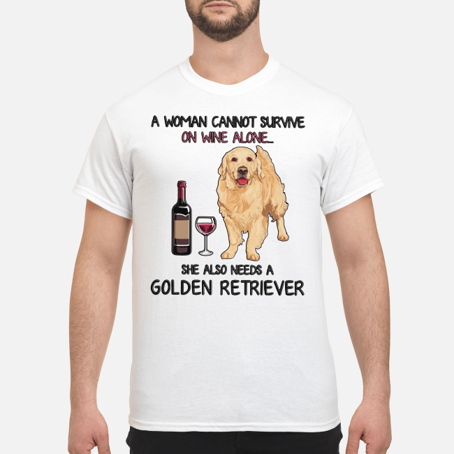 e29a25c7 Best Dad ever Shirt · A woman cannot survise on wine alone she also needs a  golden retrieved Shirt