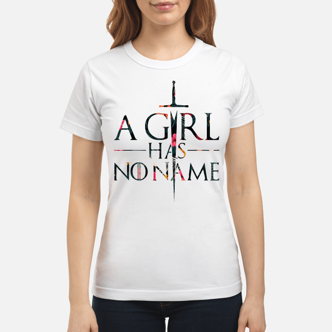 Game of Thrones a girl has no name Ladies Tee