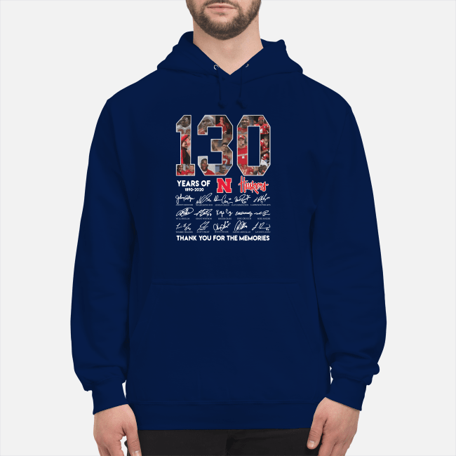 130 Years of Huskers 1890-2020 thank you for the memories signature Hoodie