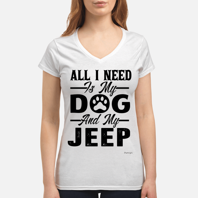 All I need is my dog and my jeep V-neck t-shirtAll I need is my dog and my jeep V-neck t-shirt