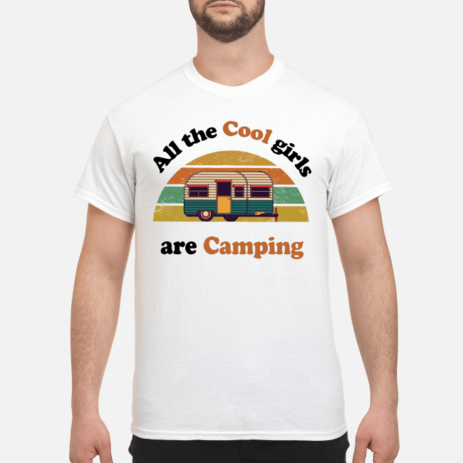 All the cool girls are camping vintage Shirt