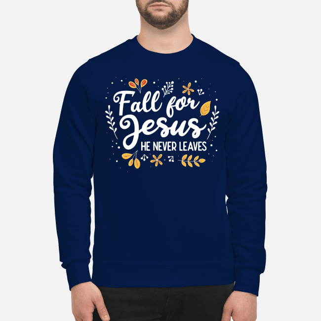 Fall for Jesus he need leaves Sweater