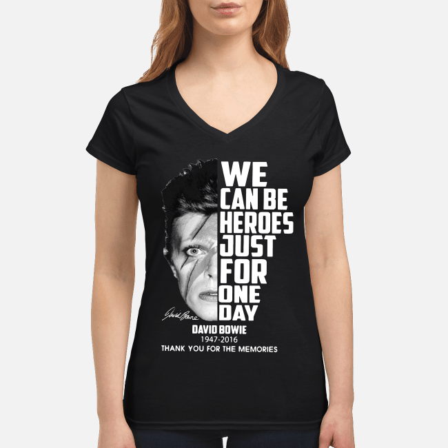 We can be heroes just for one day David Bowie 1947-2016 thank you for the memories V-neck t-shirt