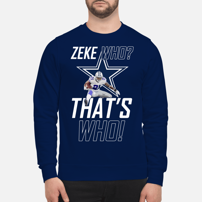Zeke who that's who Dallas Cowboys Sweater